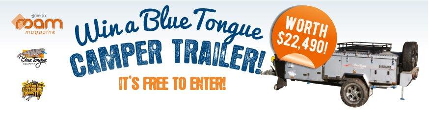 Win a BLUE TONGUE Camper Trailer -